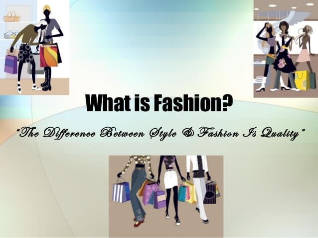 What is fashion? - What is fashion defination 1